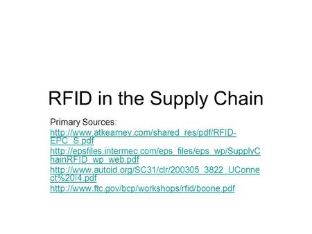 RFID in the Supply Chain Primary Sources:  EPC_S.pdf