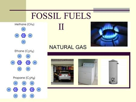 FOSSIL FUELS II NATURAL GAS. Natural Gas Vehicles (2009)
