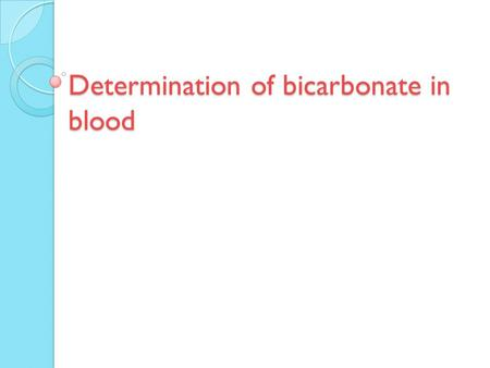 Determination of bicarbonate in blood