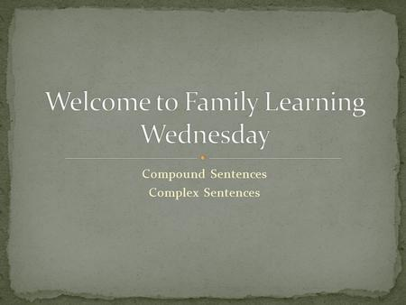 Welcome to Family Learning Wednesday