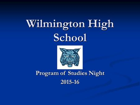 Wilmington High School Program of Studies Night 2015-16.