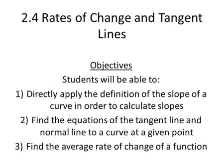 2.4 Rates of Change and Tangent Lines