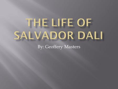 By: Geoffery Masters.  Salvador Dali was born on this date to Salvador Dali Cusi and his wife Felipa Domenech Ferres.  He was born in the small agricultural.