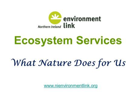 Ecosystem Services What Nature Does for Us.