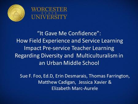 """It Gave Me Confidence"": How Field Experience and Service Learning Impact Pre-service Teacher Learning Regarding Diversity and Multiculturalism in an Urban."