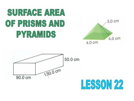The surface area of a prism is the entire area of the outside of the object. To calculate surface area, find the area of each side and add them together.
