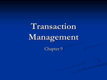 Transaction Management Chapter 9. What is a Transaction? A logical unit of work on a database A logical unit of work on a database An entire program An.