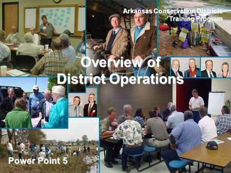 Overview of District Operations Arkansas Conservation Districts Training Program Power Point 5.