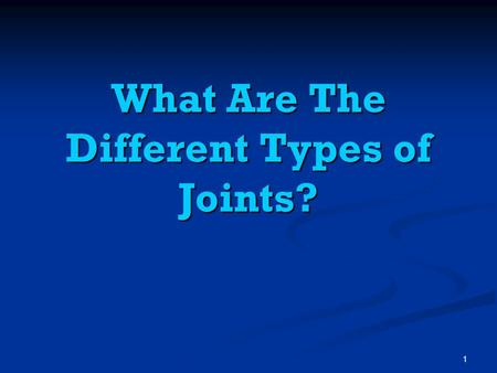 What Are The Different Types of Joints?