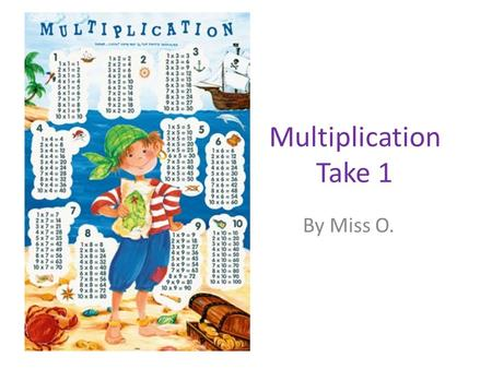 Multiplication Take 1 By Miss O.. Meanings for Multiplication Solve to review: 3 + 3 = 4 + 4 + 4 = 2 + 2 + 2 + 2 + 2 = What do you notice about solving.