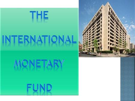IMF is a forum of national economic policies, international monetary and financial systems, Which involves active dialogue with each member Country. When.