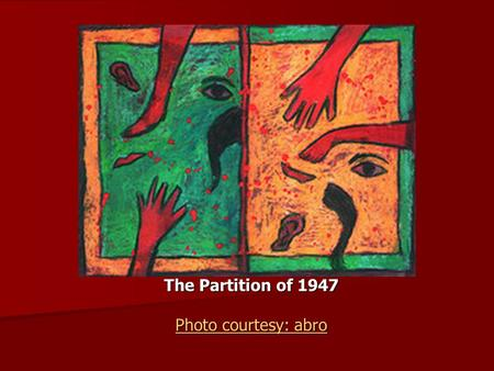 The Partition of 1947 Photo courtesy: abro