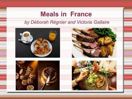 Meals in France by Déborah Régnier and Victoria Gallaire.