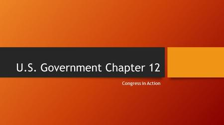 U.S. Government Chapter 12 Congress in Action.
