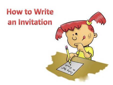 An invitation is a form of a friendly letter. So We will learn how to write a friendly letter.