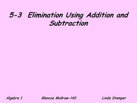 5-3 Elimination Using Addition and Subtraction