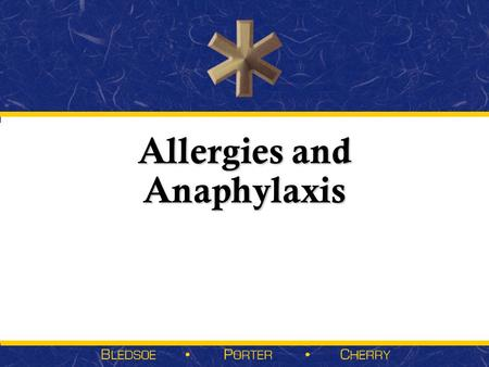 Allergies and Anaphylaxis. Sections  Pathophysiology  Assessment Findings in Anaphylaxis  Management of Anaphylaxis  Assessment Findings in Allergic.