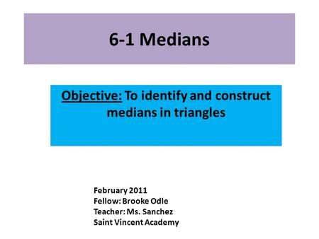 Objective: To identify and construct medians in triangles