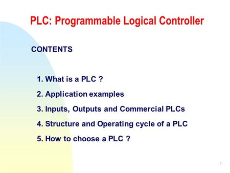 PLC: Programmable Logical Controller