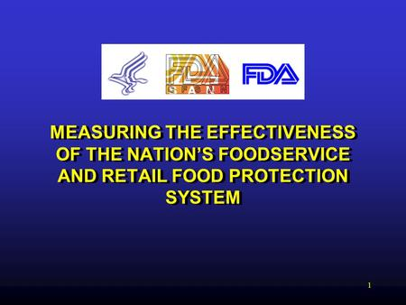 1 MEASURING THE EFFECTIVENESS OF THE NATION'S FOODSERVICE AND RETAIL FOOD PROTECTION SYSTEM.