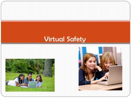 Virtual Safety Keeping you and your students safe in our virtual world.