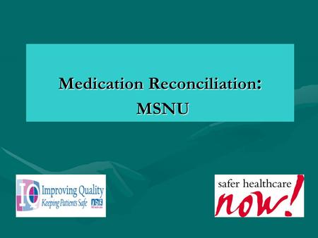 Medication Reconciliation : MSNU. Origins of Medication Reconciliation as a Patient Safety strategy The Institute for Healthcare Improvement (IHI) introduced.