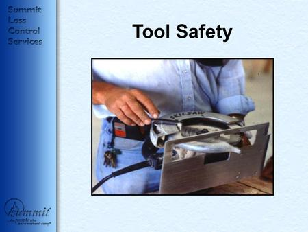 Tool Safety. Rule #1 – Do Not Fall On Your Drill.