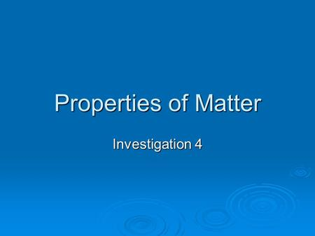 "Properties of Matter Investigation 4. Acids and Bases  An acid is a compound that releases hydrogen ions in water.  The word ""acid"" comes form the Latin."