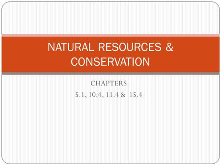CHAPTERS 5.1, 10.4, 11.4 & 15.4 NATURAL RESOURCES & CONSERVATION.
