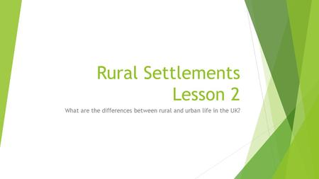 Rural Settlements Lesson 2