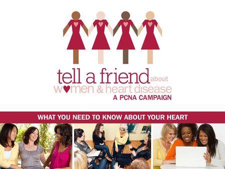 It is important for women to talk to their nurse or doctor about the health of their heart and blood vessels It is important for women to talk to their.
