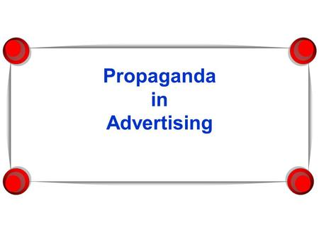 Propaganda in Advertising. What is propaganda? Propaganda is the use of a variety of communication techniques. These techniques create an emotional appeal.