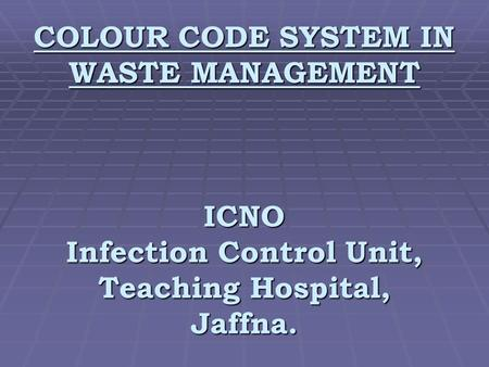 COLOUR CODE SYSTEM IN WASTE MANAGEMENT