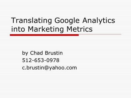 Translating Google Analytics into Marketing Metrics