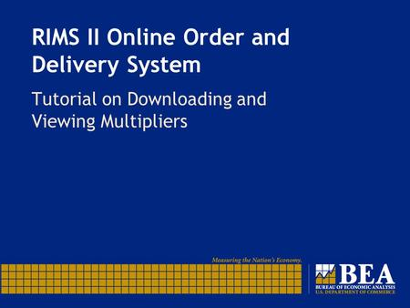 RIMS II Online Order and Delivery System Tutorial on Downloading and Viewing Multipliers.