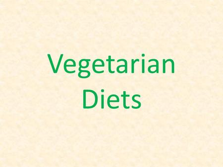 Vegetarian Diets. Vegetarians do not eat meat Usually eat vegetables, fruit, nuts and grains Sometimes do not eat animal products, such as fish, eggs.