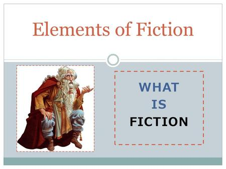 Elements of Fiction What Is fiction.
