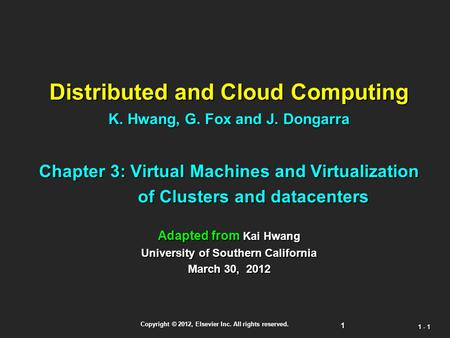 Distributed and Cloud Computing K. Hwang, G. Fox and J