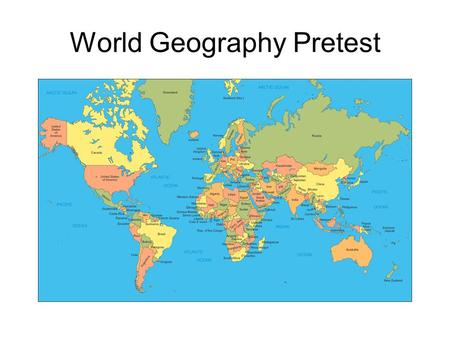 Geography ppt video online download world geography pretest gumiabroncs Image collections
