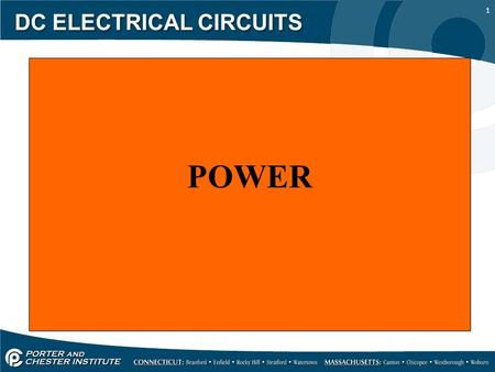 1 DC ELECTRICAL CIRCUITS POWER. 2 DC ELECTRICAL CIRCUITS Power is the rate at which electrical work is done in a specific amount of time. Earlier you.