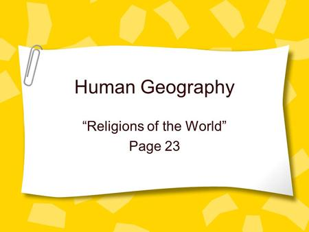 "Human Geography ""Religions of the World"" Page 23."