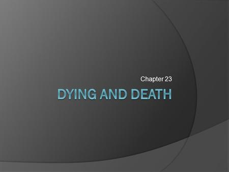 Chapter 23. . © 2012 McGraw-Hill Companies. All Rights Reserved Why Is There Death?  There is no completely satisfying answer to the question of why.