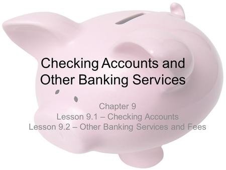 Checking Accounts and Other Banking Services
