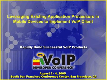 Leveraging Existing Application Processors in Mobile Devices to Implement VoIP Client.