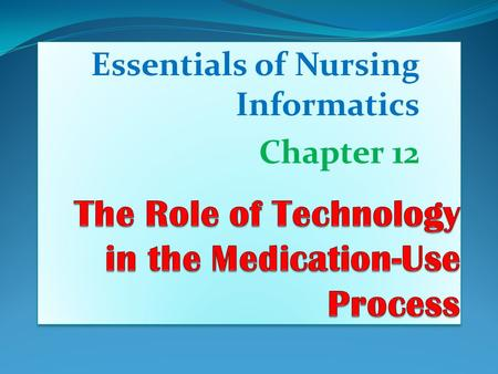 The Role of Technology in the Medication-Use Process