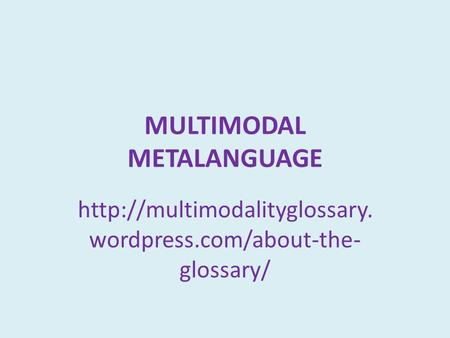 MULTIMODAL METALANGUAGE  wordpress.com/about-the- glossary/