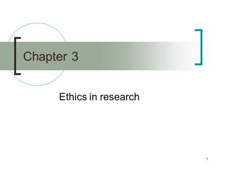 Chapter 3 Ethics in research.