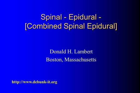 Donald H. Lambert Boston, Massachusetts  Spinal - Epidural - [Combined Spinal Epidural]