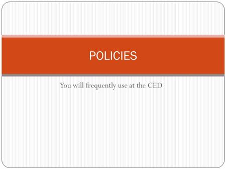 You will frequently use at the CED POLICIES. Americans with Disabilities Act (ADA) The ADA prohibits discrimination on the basis of disability in employment,