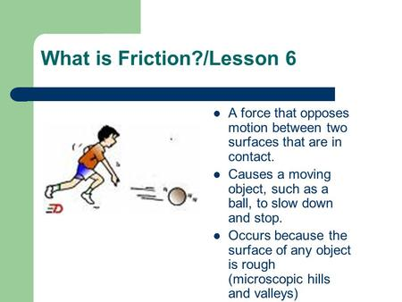 What is Friction?/Lesson 6